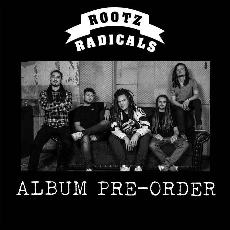Album pre-order von Rootz Radicals
